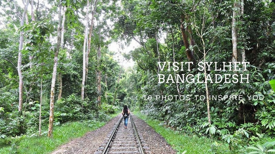 10 photos to inspire you to Visit Sylhet