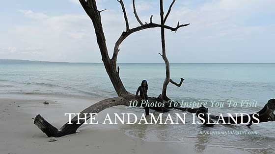 10 Photos To Inspire You To Visit The Andaman Islands