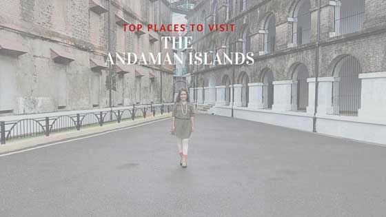 Top Places To Visit In The Andaman Islands