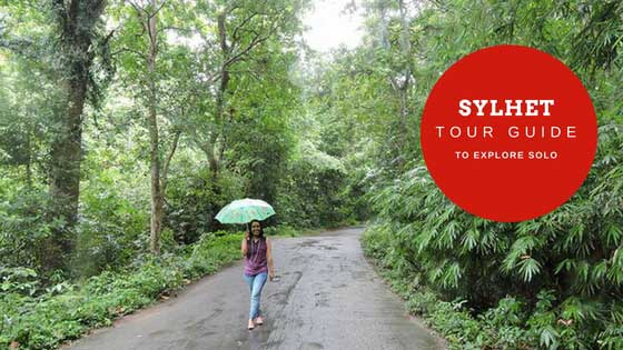 My Memorable Sylhet Tour [How To Explore Solo]