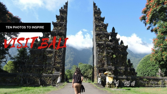10 Photos To Inspire You To Visit Bali