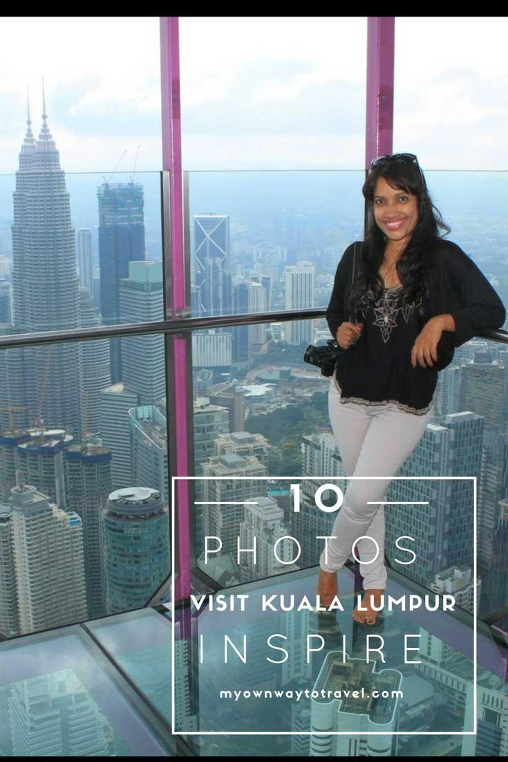 10 Photos To Inspire You To Visit Kuala Lumpur