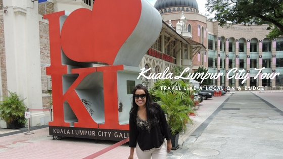 Kuala Lumpur City Tour in Two Days (Explore On a Budget)
