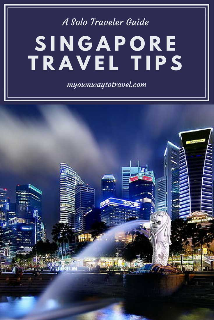 A Solo Traveler Guide To Visit Singapore