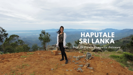 One Day Trip To Haputale in Sri Lanka