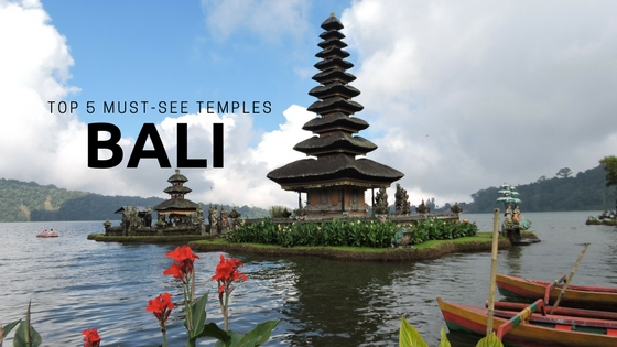 Top 5 Must-See Temples in Bali