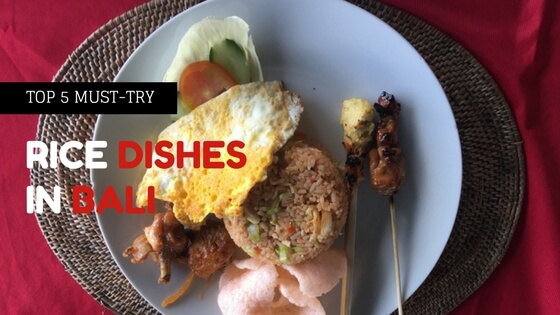 Top 5 Must-Try Rice Dishes in Bali