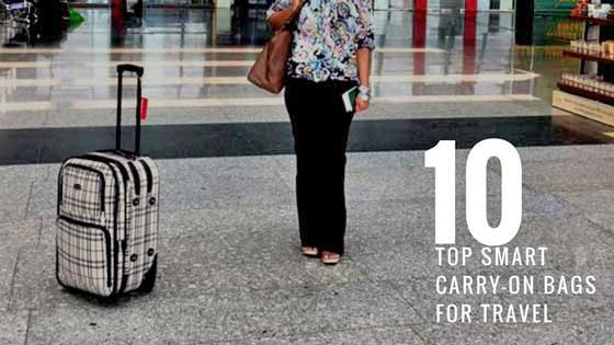 10 Top Smart Carry-On Bags for Smart Travelers