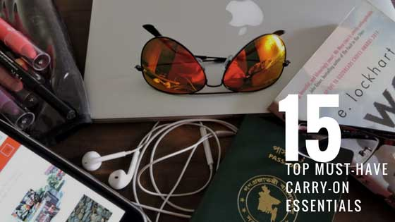 15 Top Must-Have Carry-On Essentials for Traveling