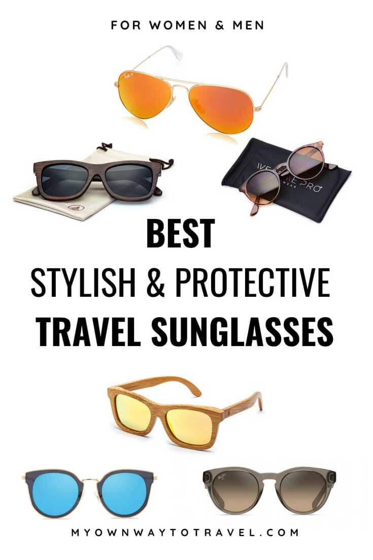 The Best Stylish and Protective Travel Sunglasses For Women and Men - The best sunglasses for travel to showcase the lifestyle and personality
