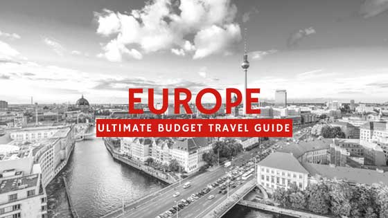 Top Tips on Budget Travel in Europe (Ultimate Guide)