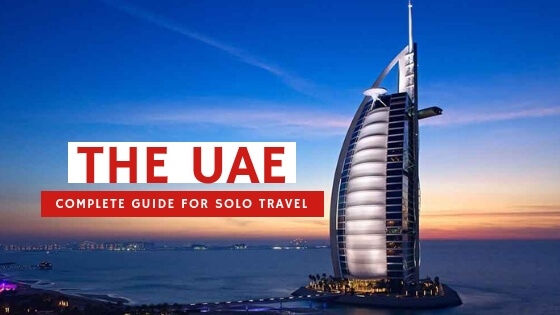 A Complete Guide For Solo Traveler To Travel UAE