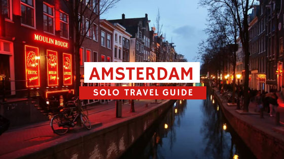 Ultimate Amsterdam Travel Guide For Solo Travelers