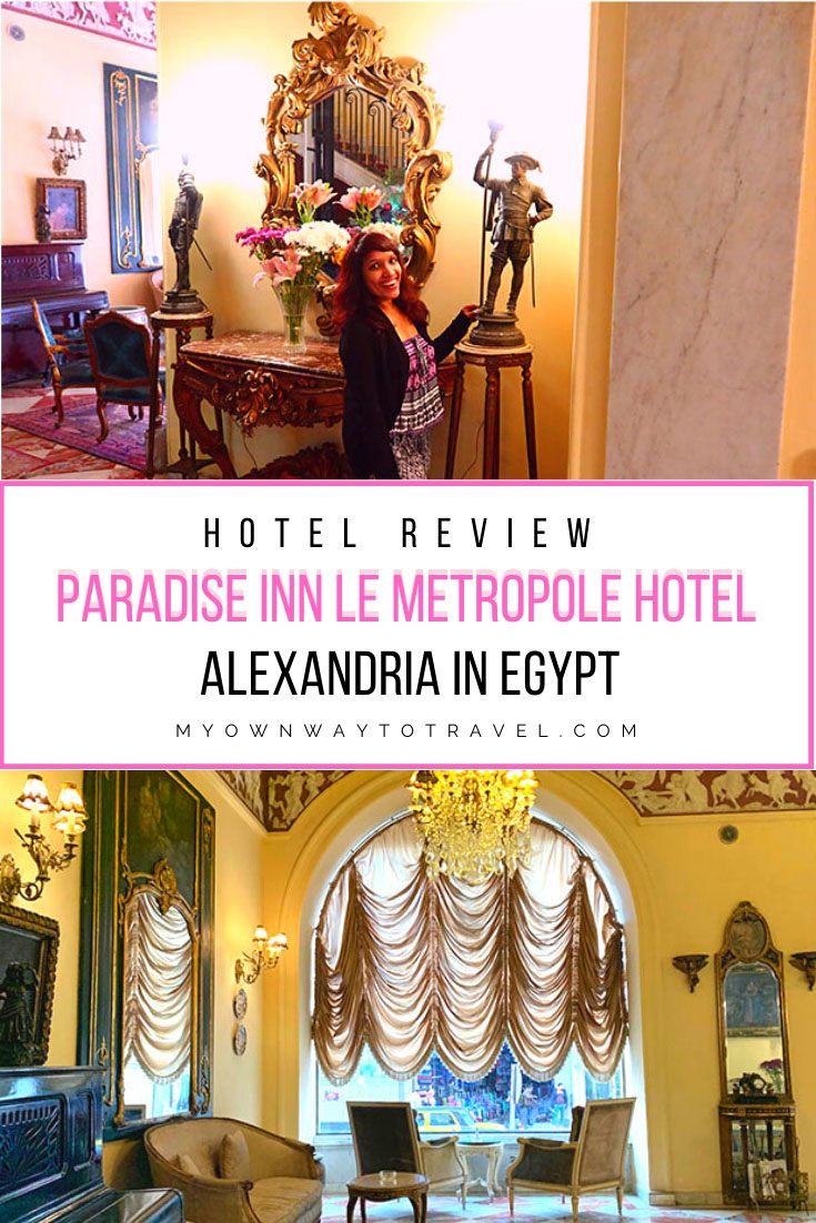 Hotel Reviews of Paradise Inn Le Metropole Hotel Alexandria