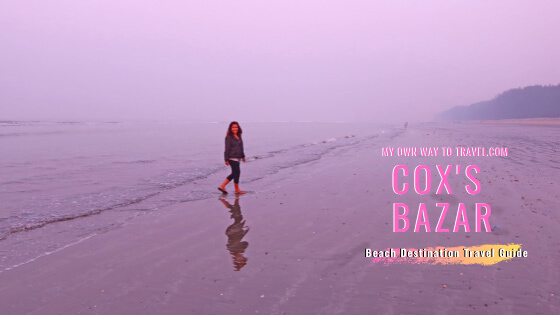 Travel Guide to Cox's Bazar Beach Destination in Bangladesh